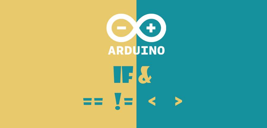 ساختار شرطی if و عملگر های مقایسه ای در آردوینو