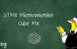 آموزش میکروکنترلر STM8 قسمت چهارم: STM8CubeMX