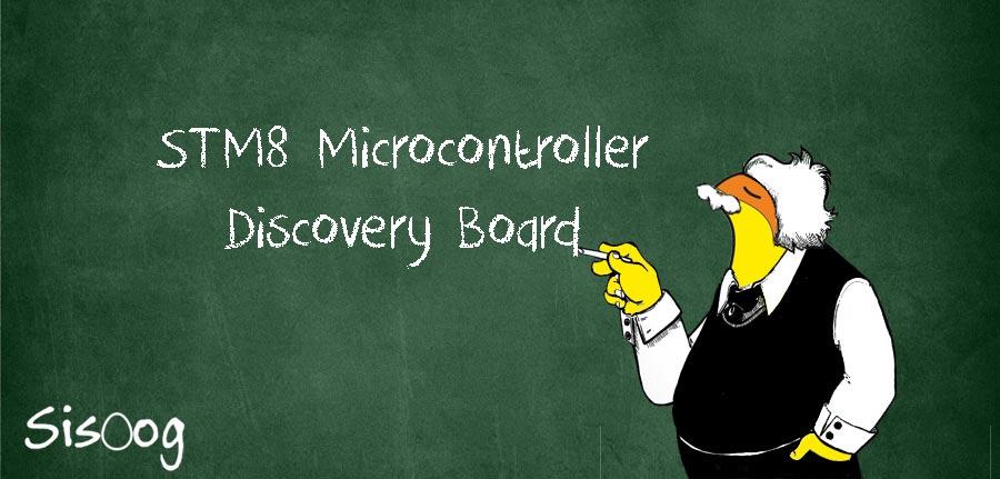 قسمت دوم:معرفی بردهای Discovery میکروکنترلر STM8