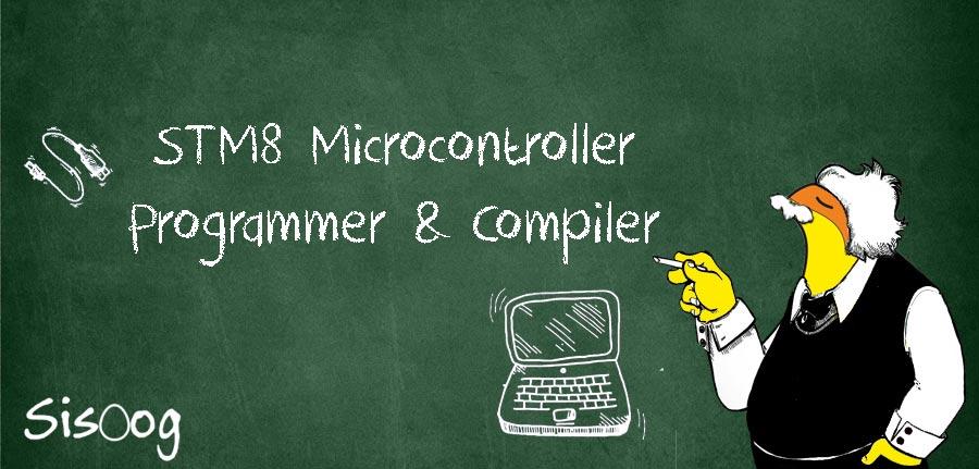 آموزش میکروکنترلر STM8 قسمت سوم: کامپایلر و پروگرامر