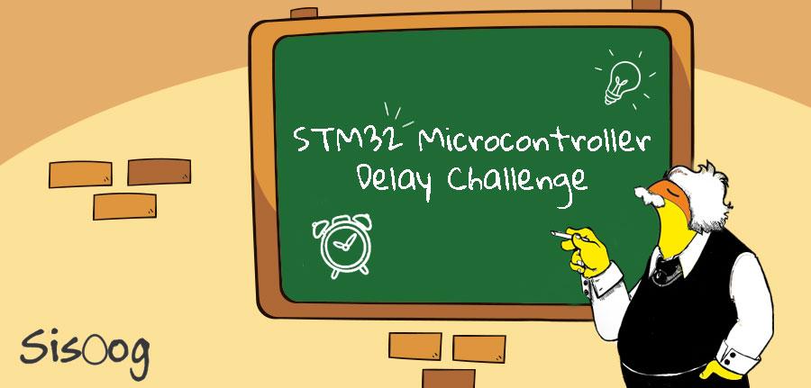 آموزش میکروکنترلر STM32 و چالش تأخیر (قسمت سوم)