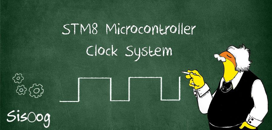 آموزش میکروکنترلر STM8 قسمت هشتم : کلاک سیستم (CLK)