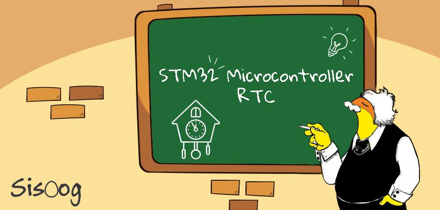 آموزش میکروکنترلر STM32 قسمت یازدهم : رابط RTC - سیسوگ - Sisoog