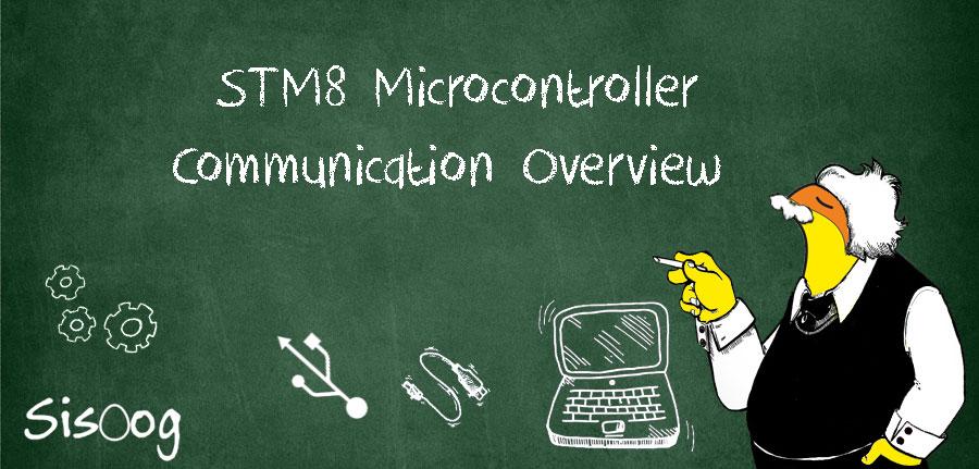 آموزش میکروکنترلر STM8 بررسی اجمالی ارتباطات